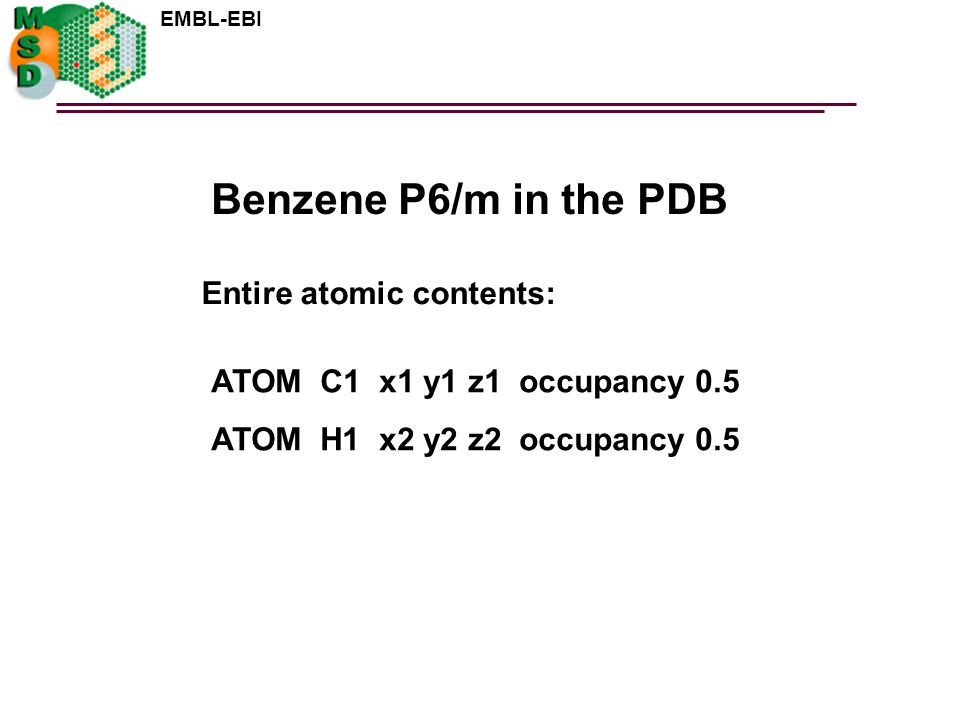 Benzene P6/m in the PDB Entire atomic contents: