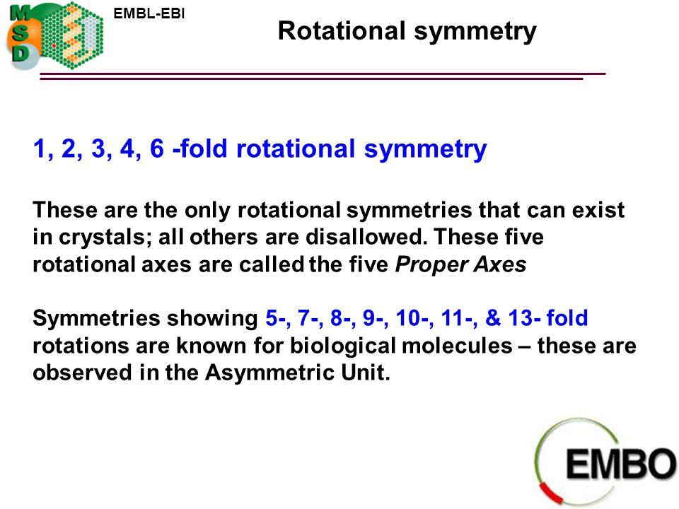 1, 2, 3, 4, 6 -fold rotational symmetry