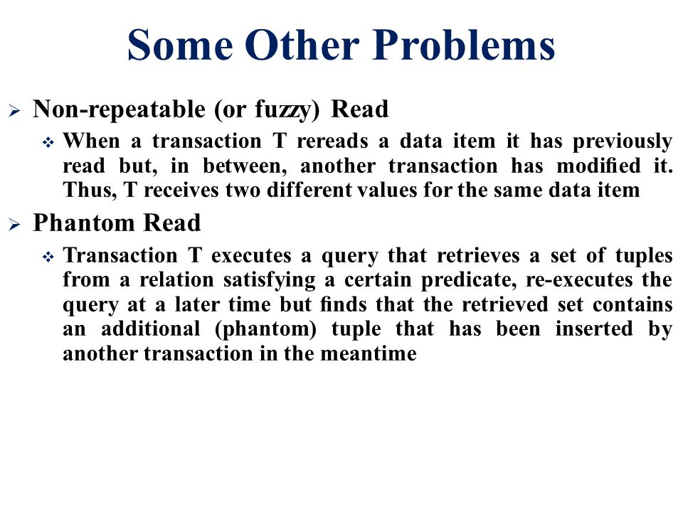 Some Other Problems Non-repeatable (or fuzzy) Read Phantom Read