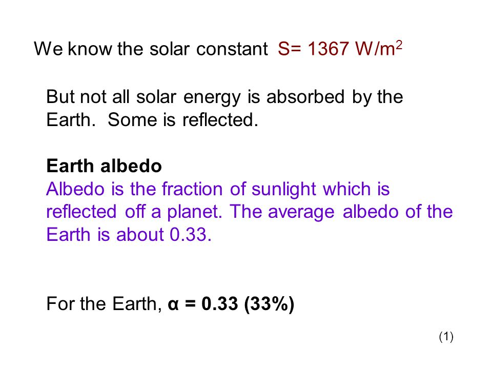 We know the solar constant S= 1367 W/m2