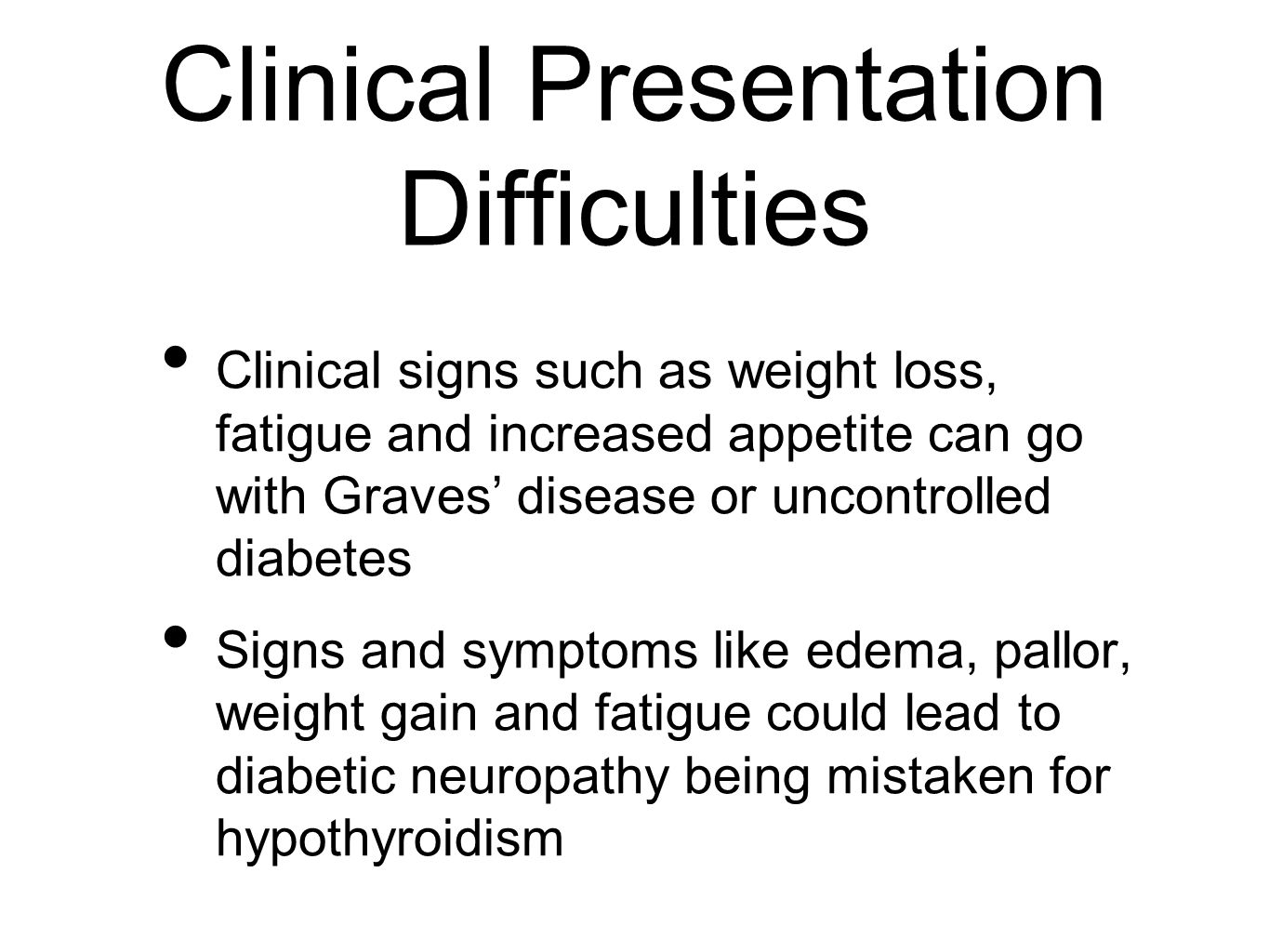 Clinical Presentation Difficulties
