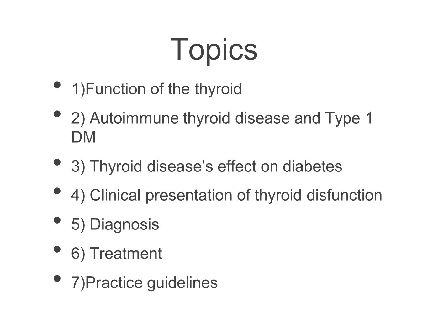 Topics 1)Function of the thyroid