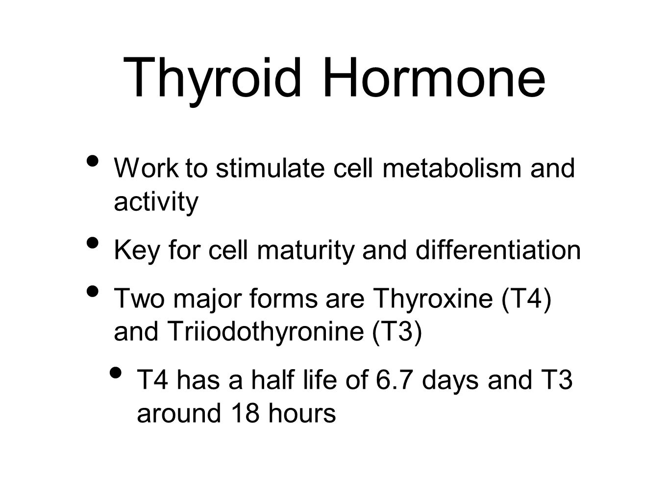 Thyroid Hormone Work to stimulate cell metabolism and activity