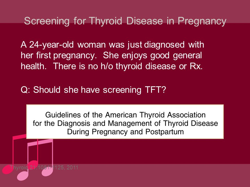 Screening for Thyroid Disease in Pregnancy