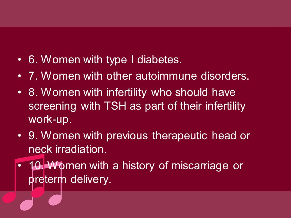 6. Women with type I diabetes.