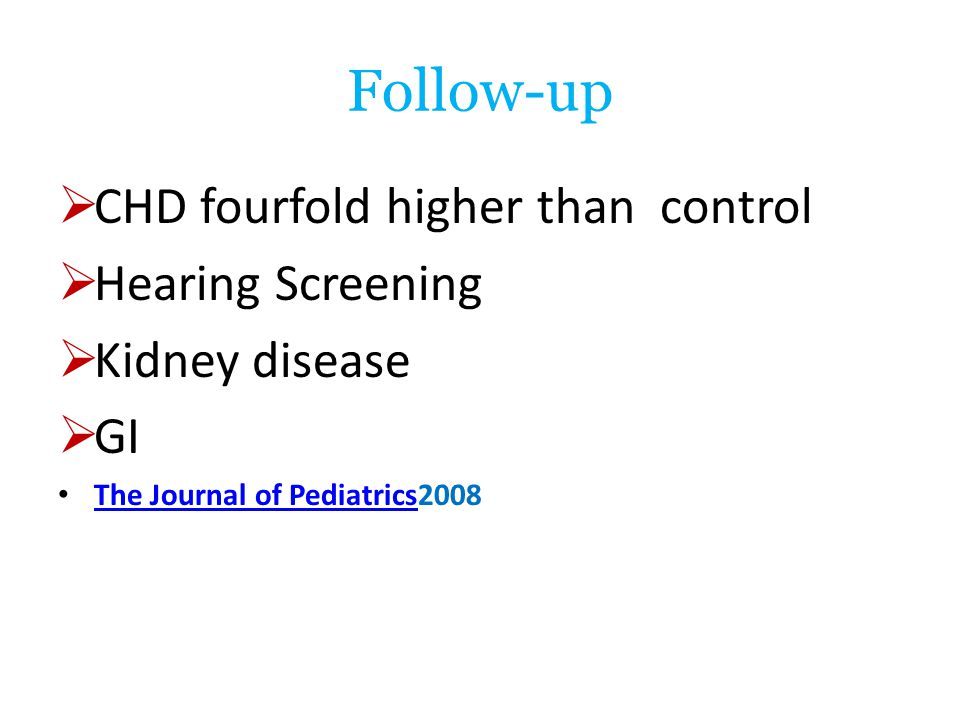 Follow-up CHD fourfold higher than control Hearing Screening