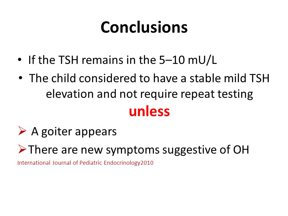 Conclusions If the TSH remains in the 5–10 mU/L