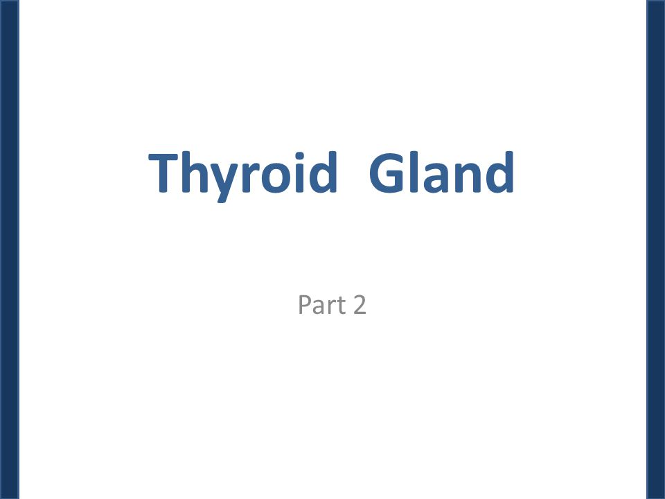 Thyroid Gland Part 2