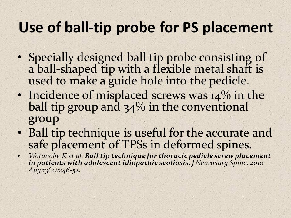Use of ball-tip probe for PS placement