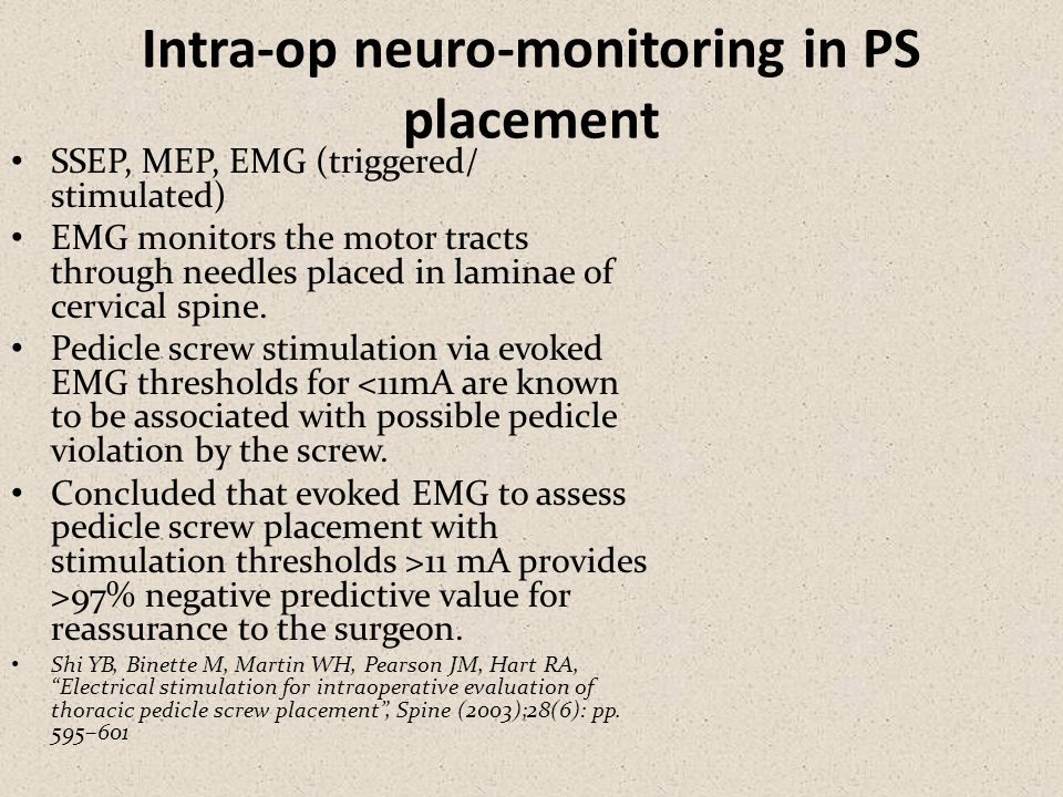 Intra-op neuro-monitoring in PS placement