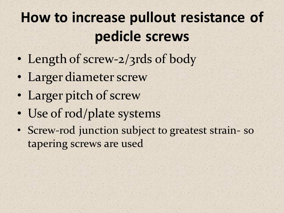 How to increase pullout resistance of pedicle screws