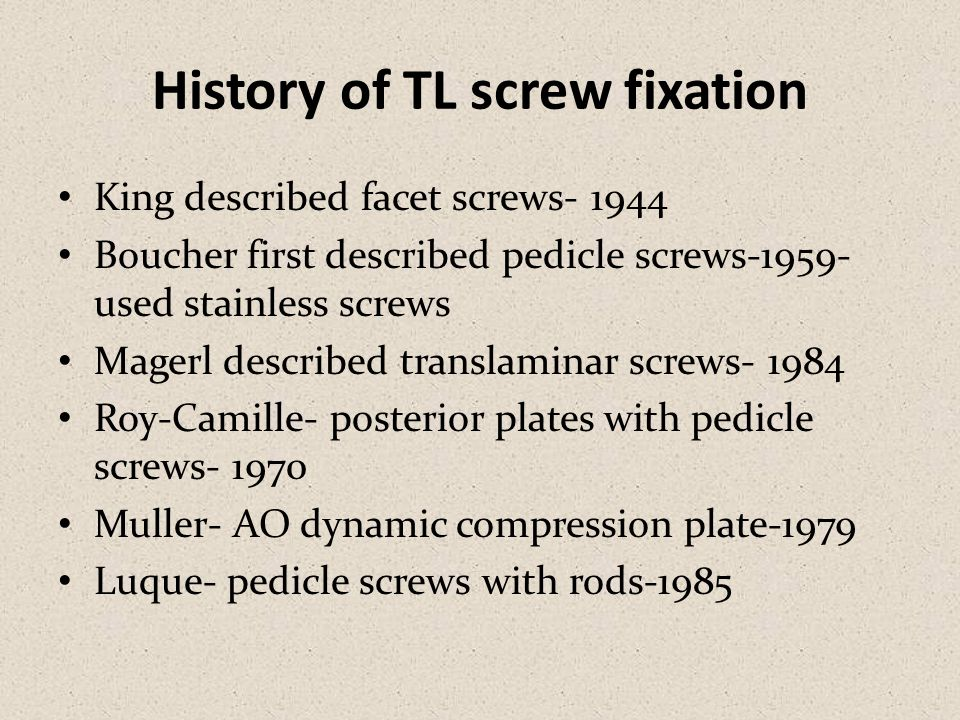History of TL screw fixation