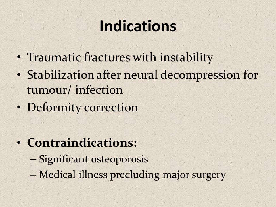 Indications Traumatic fractures with instability