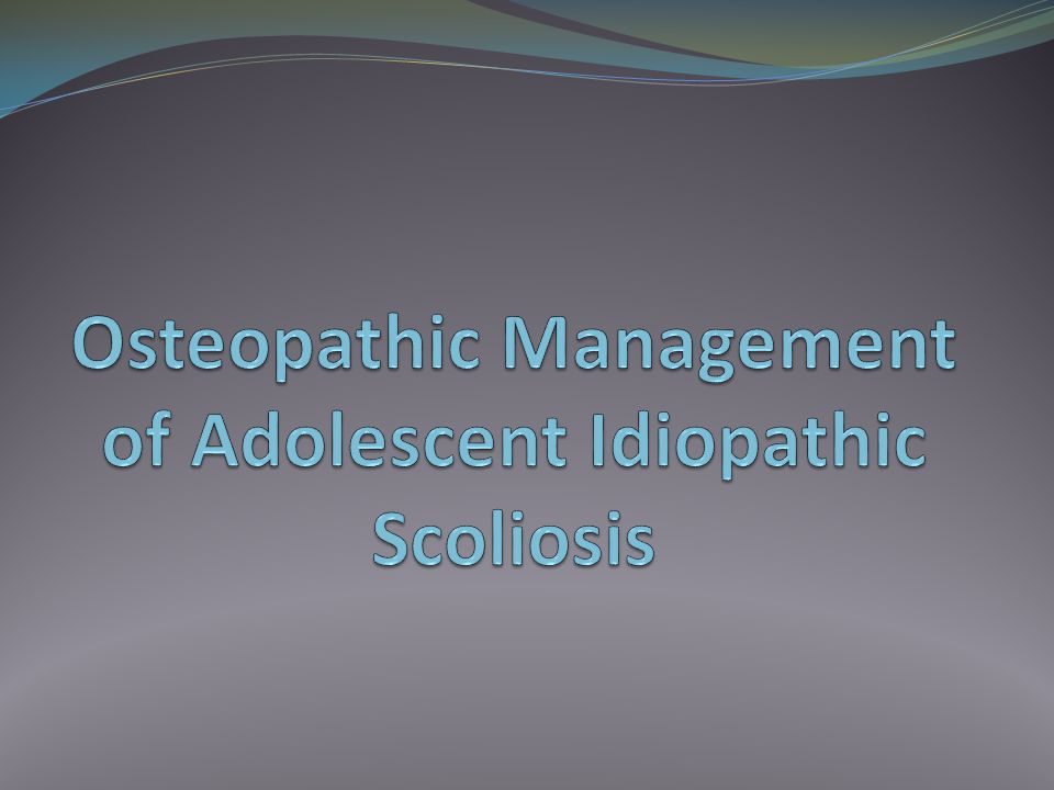 Osteopathic Management of Adolescent Idiopathic Scoliosis
