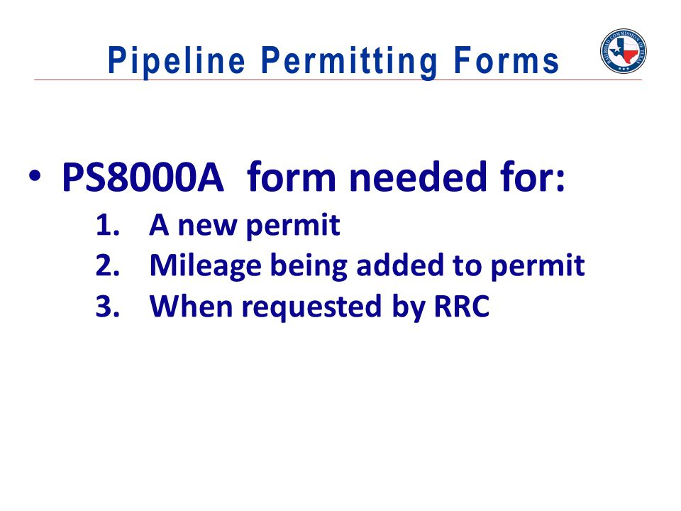 PS8000A form needed for: Pipeline Permitting Forms A new permit