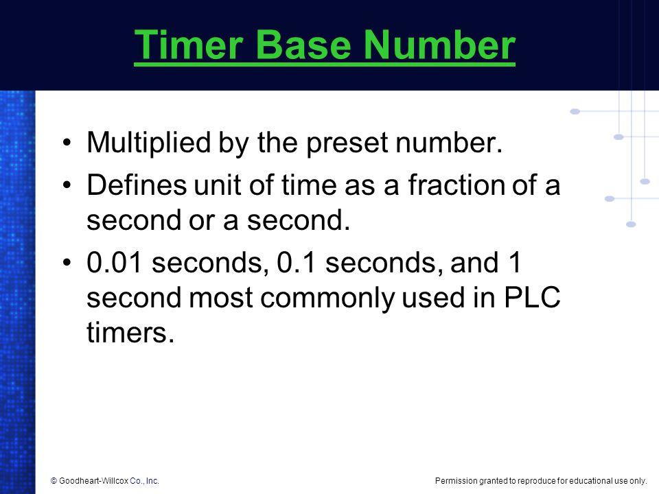Timer Base Number Multiplied by the preset number.