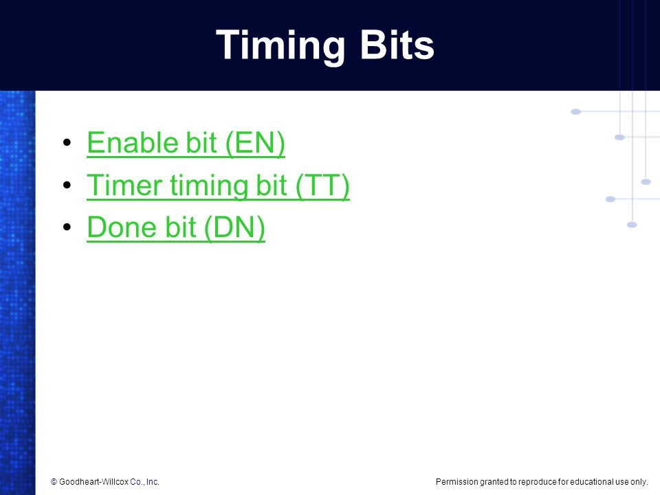 Timing Bits Enable bit (EN) Timer timing bit (TT) Done bit (DN)