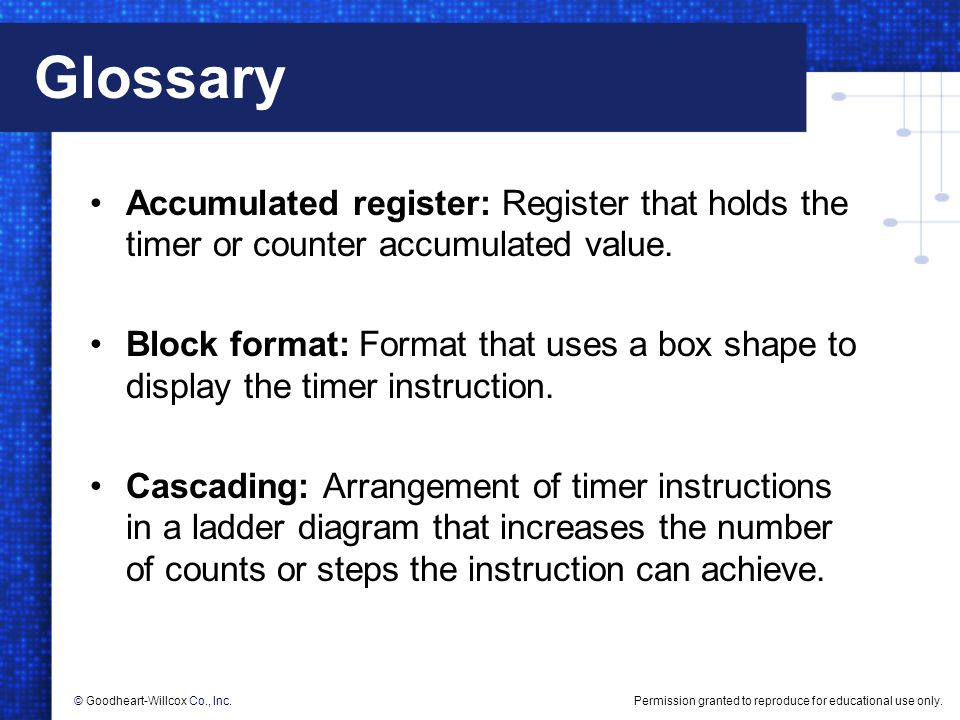 Glossary Accumulated register: Register that holds the timer or counter accumulated value.