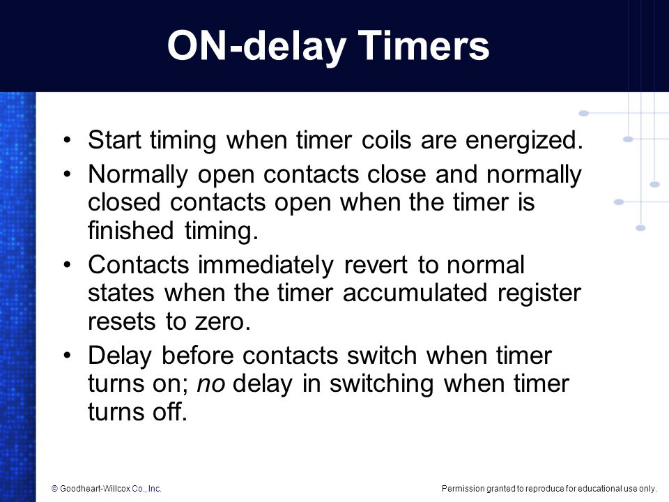 ON-delay Timers Start timing when timer coils are energized.
