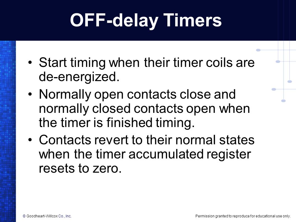 OFF-delay Timers Start timing when their timer coils are de-energized.