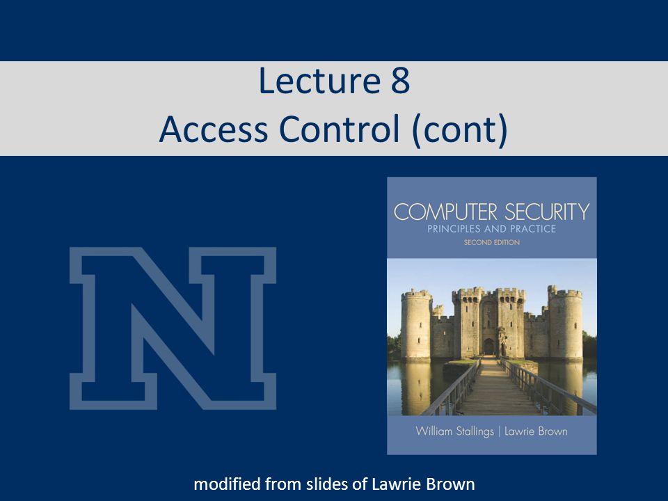 Lecture 8 Access Control (cont)