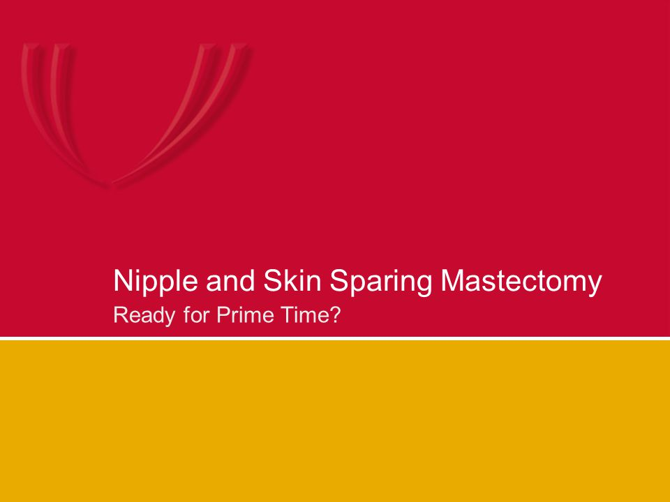 Nipple and Skin Sparing Mastectomy