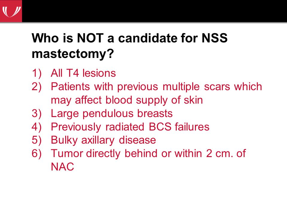 Who is NOT a candidate for NSS mastectomy