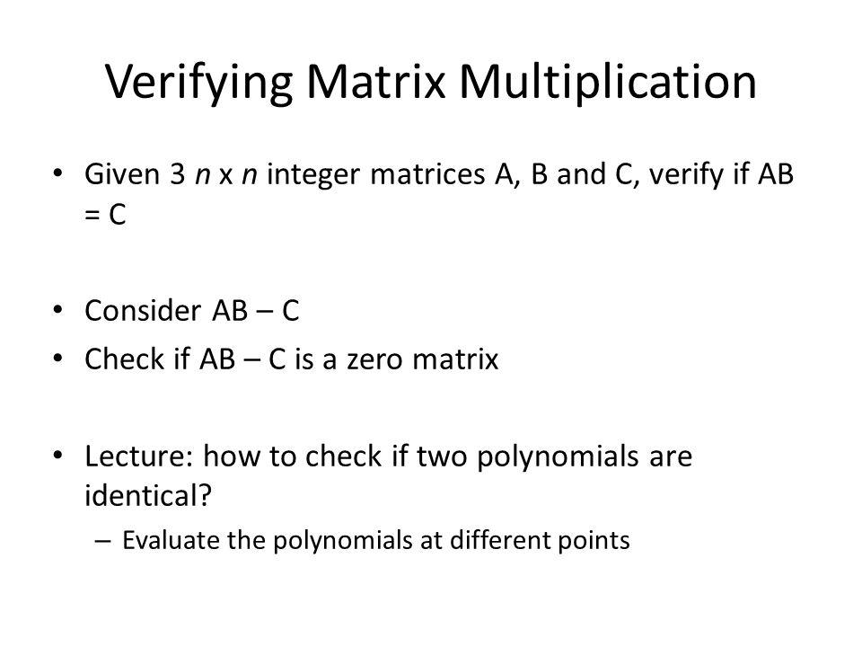 Verifying Matrix Multiplication