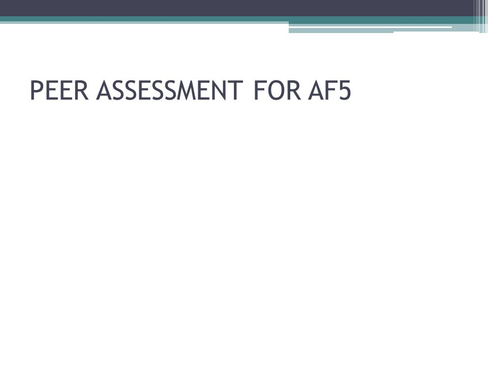 PEER ASSESSMENT FOR AF5