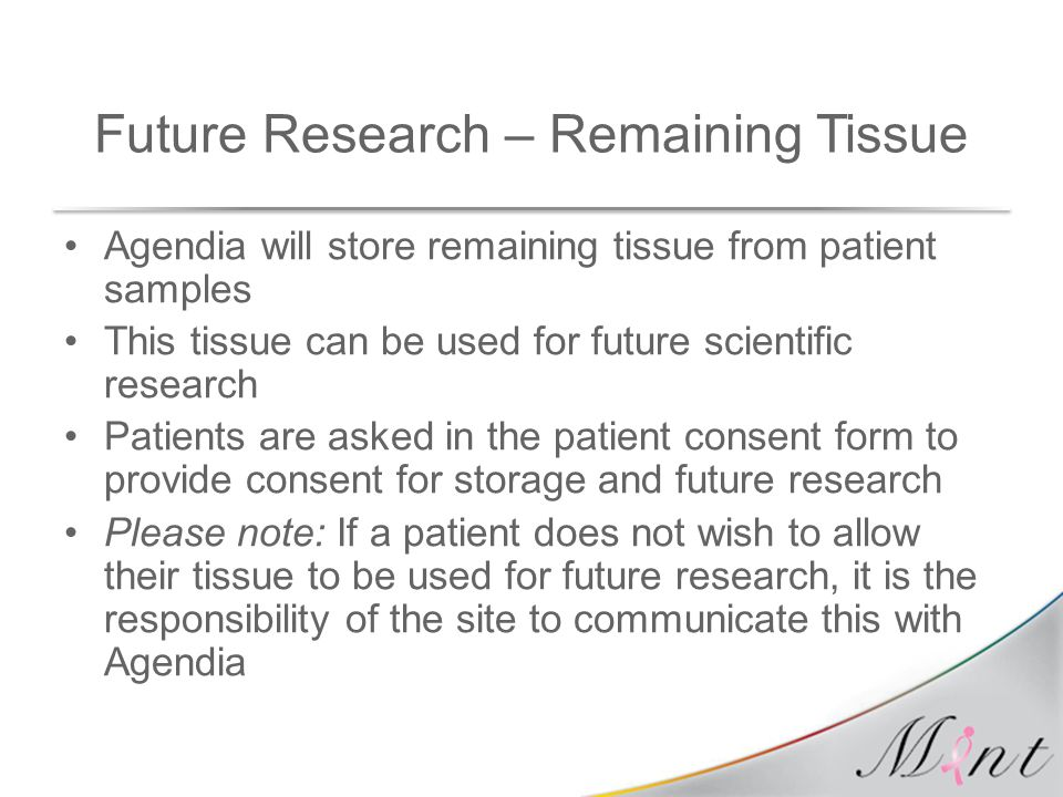 Future Research – Remaining Tissue