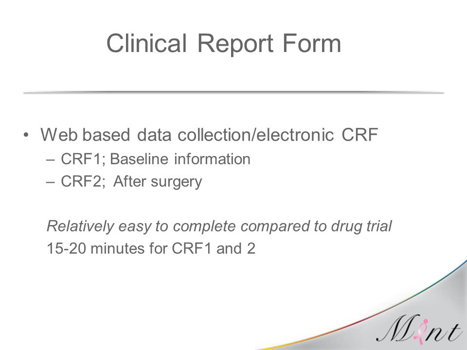 Clinical Report Form Web based data collection/electronic CRF