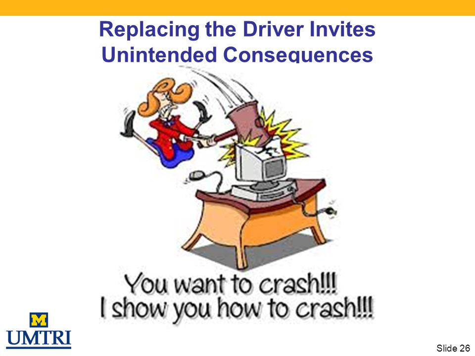 Replacing the Driver Invites Unintended Consequences