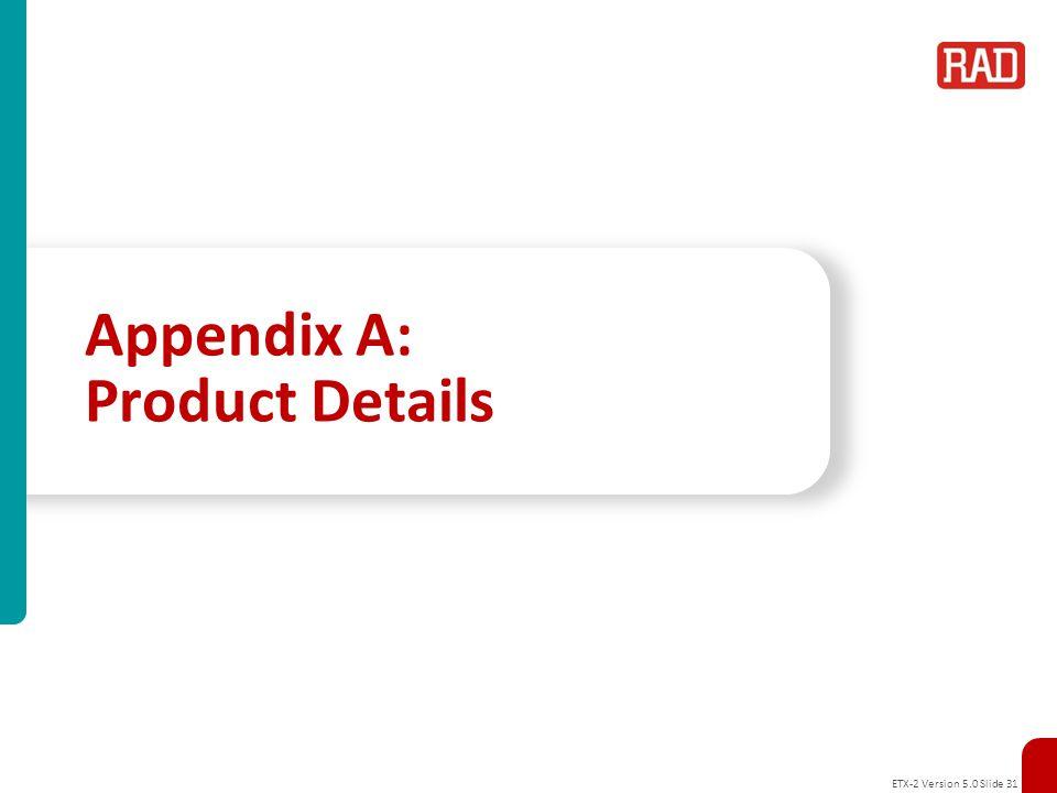 Appendix A: Product Details