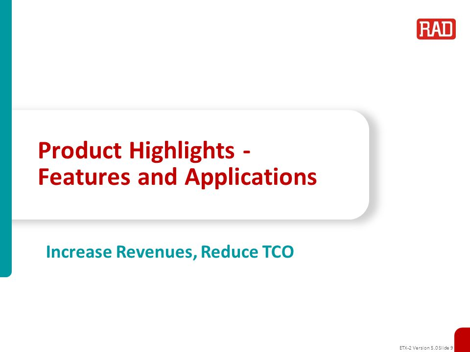 Product Highlights - Features and Applications
