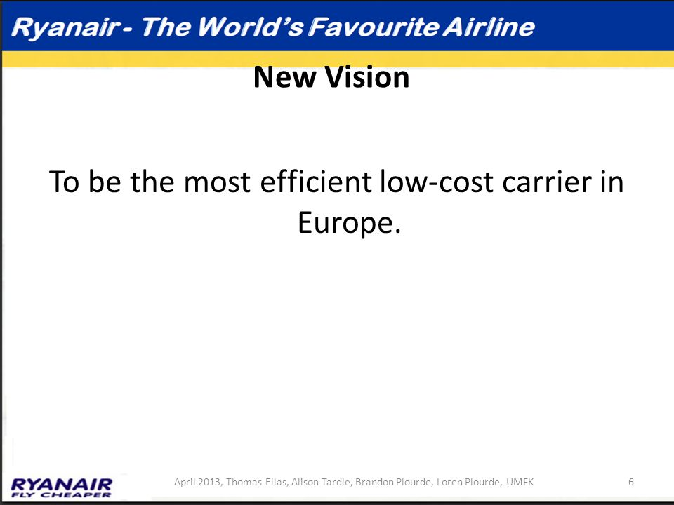To be the most efficient low-cost carrier in Europe.