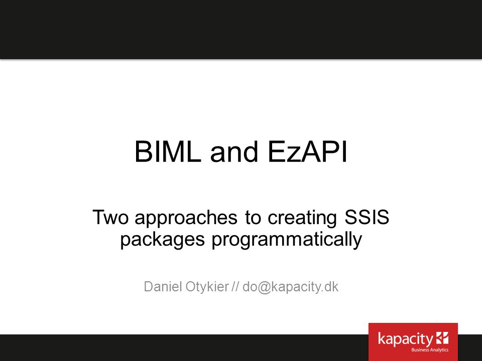 BIML and EzAPI Two approaches to creating SSIS packages programmatically.
