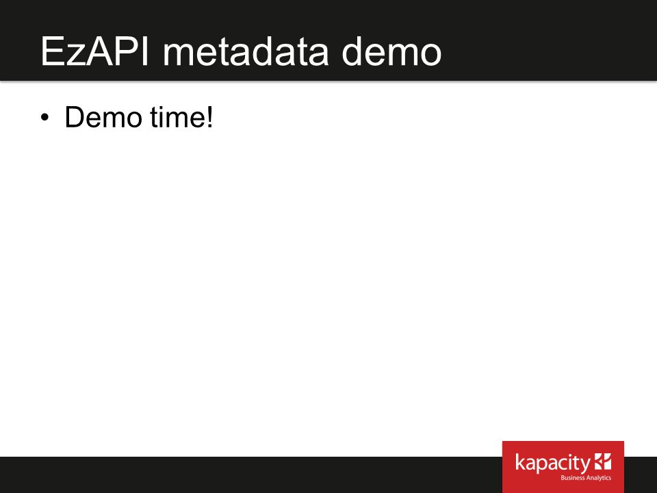 EzAPI metadata demo Demo time!
