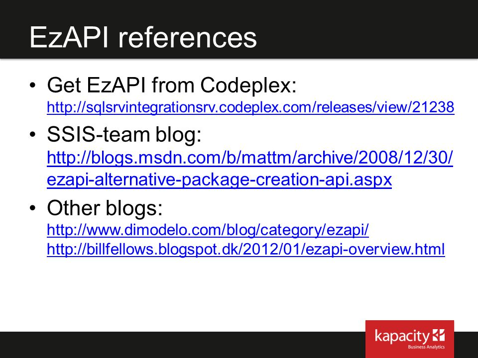 EzAPI references Get EzAPI from Codeplex: http://sqlsrvintegrationsrv.codeplex.com/releases/view/21238.