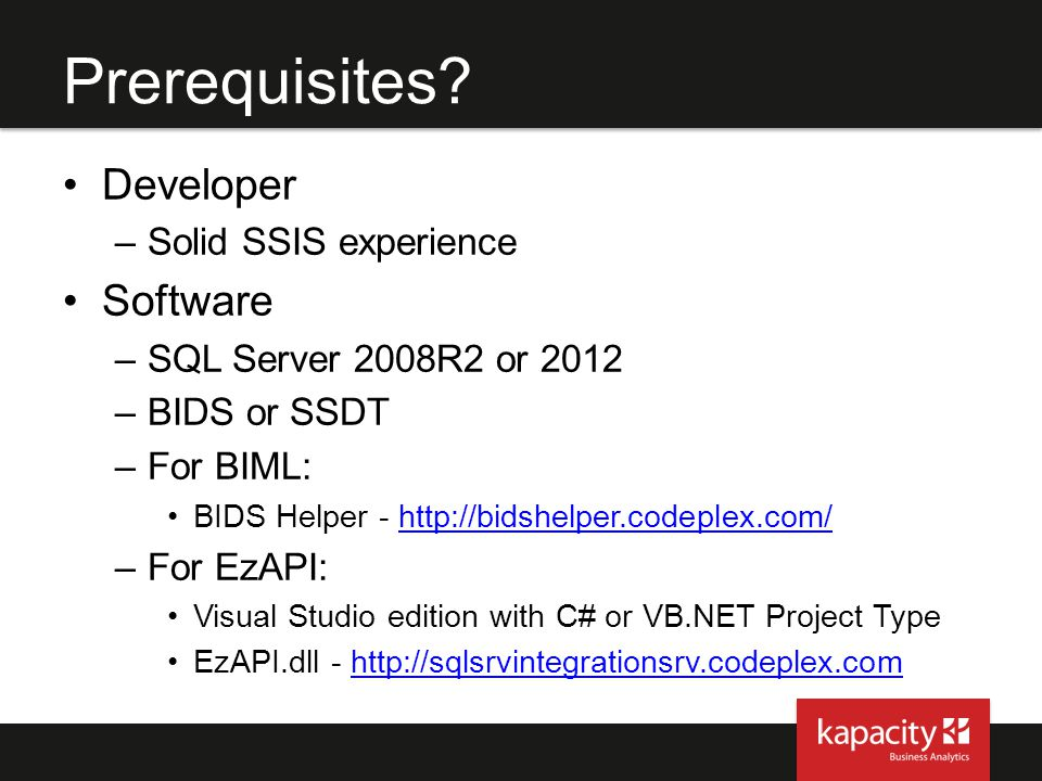 Prerequisites Developer Software Solid SSIS experience