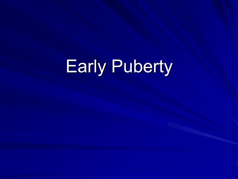 Early Puberty