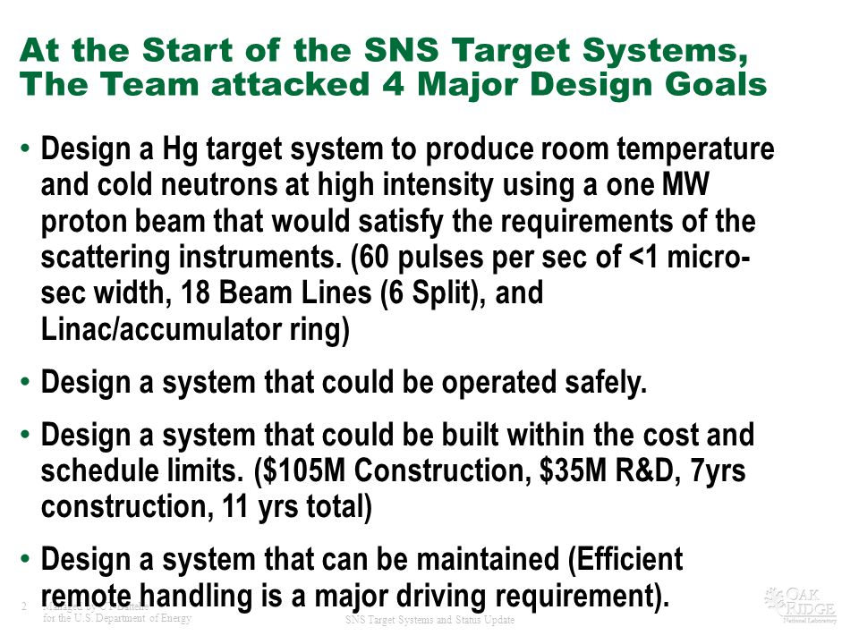 At the Start of the SNS Target Systems, The Team attacked 4 Major Design Goals