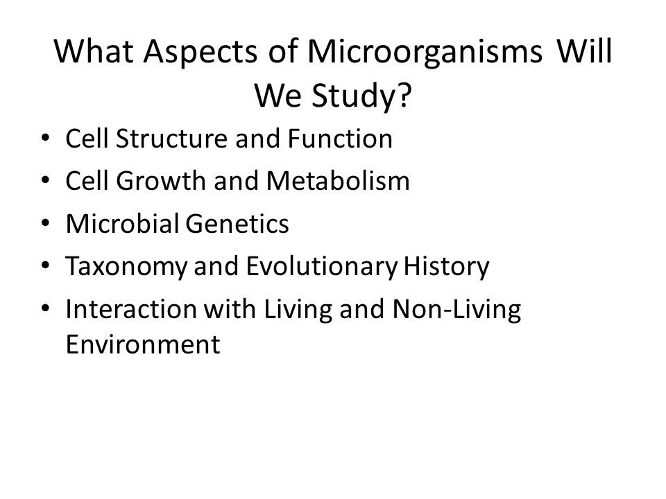What Aspects of Microorganisms Will We Study