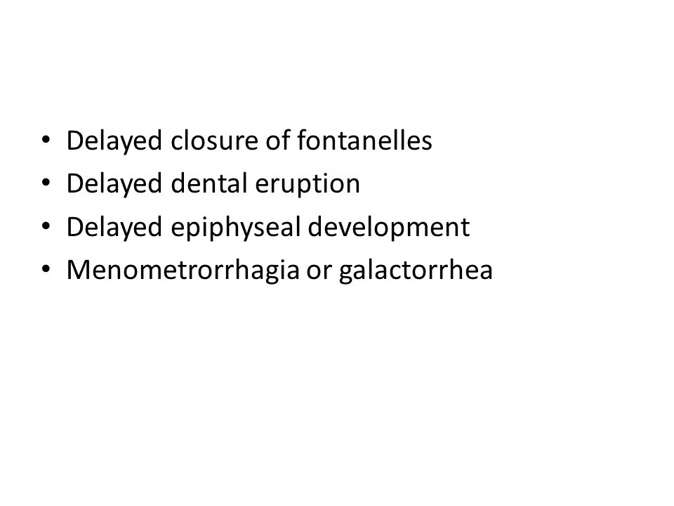 Delayed closure of fontanelles