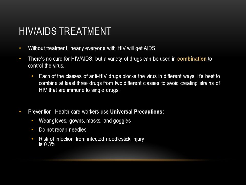 Hiv/aids treatment Without treatment, nearly everyone with HIV will get AIDS.
