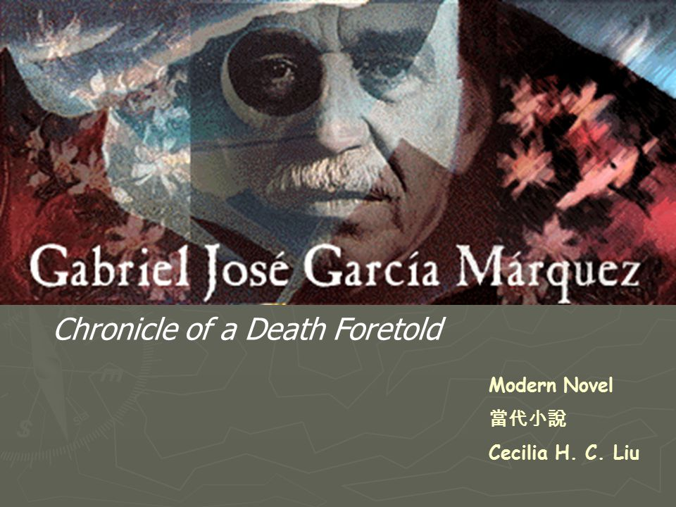 chronicle of death foretold marquez With thanks and regards your friend antony mail me to antonyboban@gmail com chronicle of a death foretold gabriel garcia marquez the pursuit of love is.