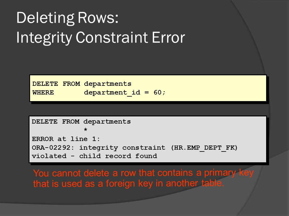 Deleting Rows: Integrity Constraint Error