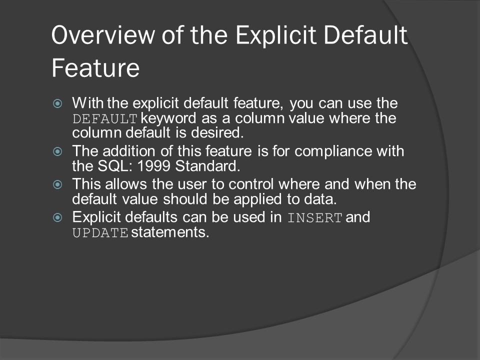 Overview of the Explicit Default Feature