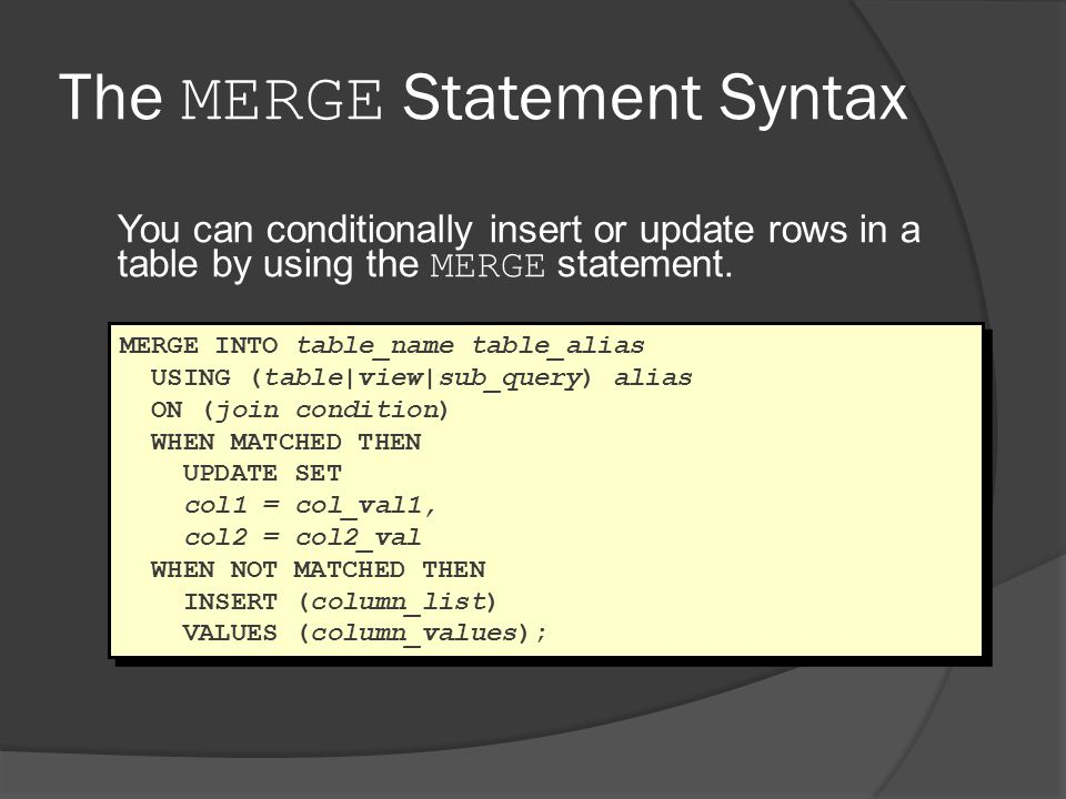 The MERGE Statement Syntax