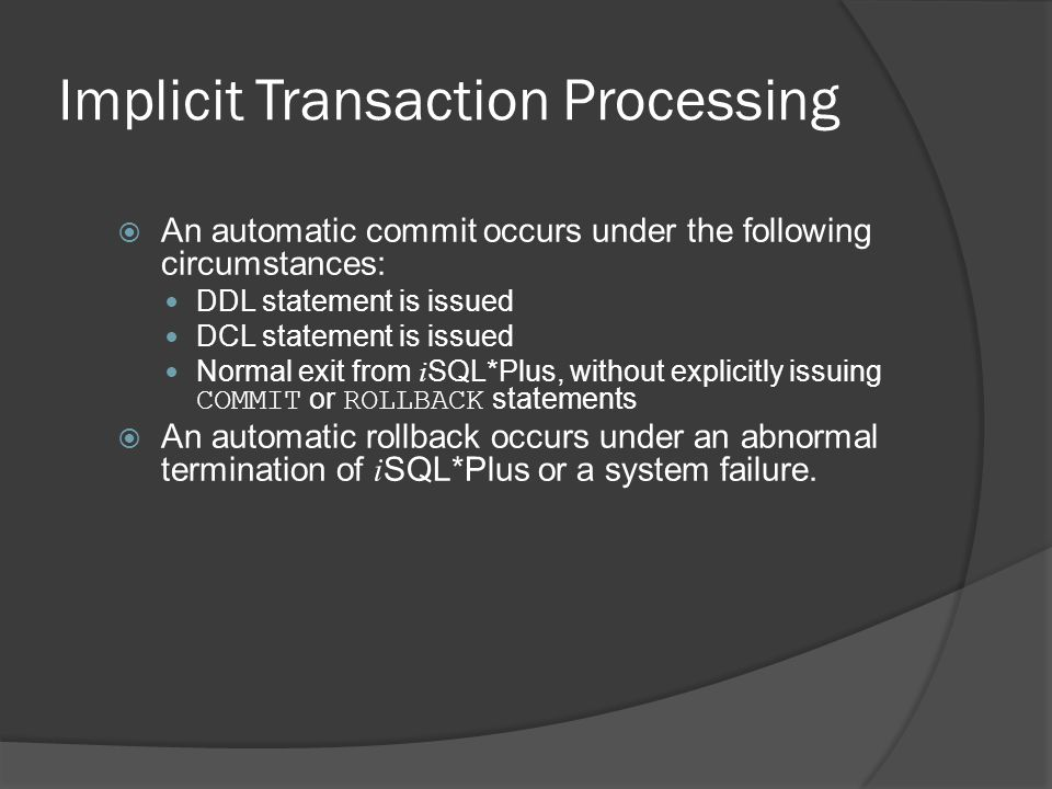 Implicit Transaction Processing