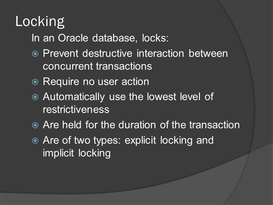 Locking In an Oracle database, locks: